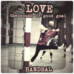 Love the sound of a good goal.. love handbal..