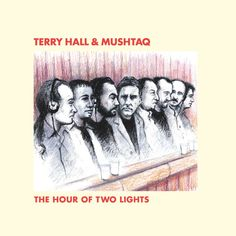 Terry Hall & Mushtaq - The Hour Of Two Lights (Honest Jon's Records) [Fu...