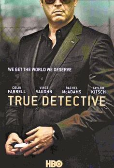 "True Detective (2014-2015) S:1-2 / Ep. 16 / Crime | Drama | Mystery ""True Detective"" -- The series will use an anthology format, with each season featuring a different cast of characters and story. / S: 1 - Stars: Matthew McConaughey, Woody Harrelson, Michelle Monaghan // S: 2 - Stars: Colin Farrell, Vince Vaughn, Taylor Kitsch, Rachel McAdams, Kelly Reilly"