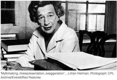 Read Lillian Hellman's Pentimento.