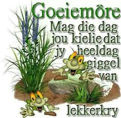 de is your first and best source for all of the information you're looking for.de has it all. Birthday Wishes For Mother, Happy Birthday Messages, Good Morning Wishes, Good Morning Quotes, Afrikaanse Quotes, Goeie More, Pin Up Art, Good Thoughts, Cute Quotes