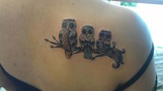 My tattoo: each owl is a little brother that I have :) done by Kevin Childs of Newport Tattoo. He is amazing!