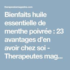 Bienfaits huile essentielle de menthe poivrée: 23 avantages d'en avoir chez soi - Therapeutes magazine