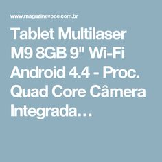"Tablet Multilaser M9 8GB 9"" Wi-Fi Android 4.4 - Proc. Quad Core Câmera Integrada…"