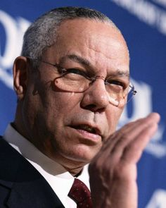 Colin Powell = He should have been our first black President. I would have been proud of that.