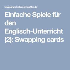Einfache Spiele für den Englisch-Unterricht (2): Swapping cards