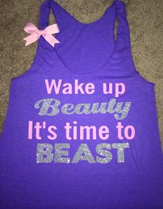Wake Up Beauty It's Time To Beast    Racerback by RufflesWithLove, $26.00