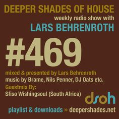 DSOH #469 - guestmix by SFISO WISHINGSOUL - Deep House Radio, DJ Mixes, Interviews, Record Label and More - Deeper Shades of House