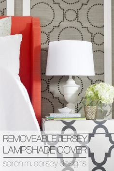DIY in 1 Hour or Less | Removeable Jersey Lampshade cover lampshad cover, jersey lampshad