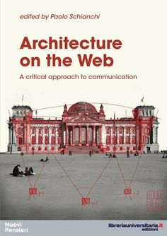 ¿Cómo ha cambiado la forma de comunicar la arquitectura en la era de internet? ¿Cuál es la diferencia entre la arquitectura y su mito?