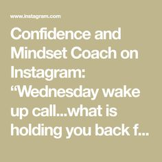 """Confidence and Mindset Coach on Instagram: """"Wednesday wake up call...what is holding you back from breaking the rules! ✨💫 Are you read to step in to the person you have always wanted…"""" Wake Up Call, Your Back, Hold You, Mindset, Confidence, My Life, Reading, Instagram, Projection Alarm Clock"""