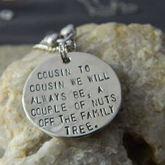 Cousin to Cousin we will Always Be, A Couple of nuts off The Family Necklace