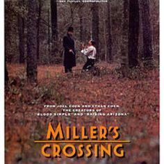 Miller's Crossing-Cohen brothers fantastic