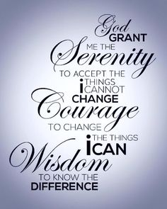 Serenity Prayer - Grand grant me the serenity to accept the things I cannot change - Courage to change the things I can - Wisdom to know the difference. Sobriety Quotes, Recovery Quotes, Recovery Tattoo, Quotes To Live By, Me Quotes, Qoutes, Simply Quotes, Eminem Quotes, Career Quotes