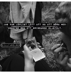 Brinnande oljefält - [villfarelser] Cool Words, Wise Words, Haha Funny, Lol, Very Best Quotes, Feeling Happy Quotes, Flirting, Laughter, Funny Pictures