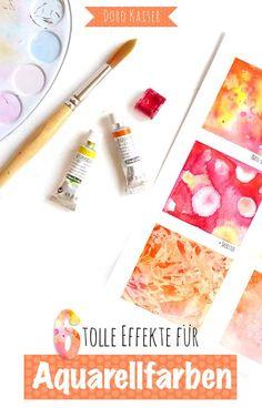 DIY Malen - Interessante Techniken um tolle Effekte mit Aquarellfarben zu gestalten | mit kurzer Anleitung zum sofort ausprobieren