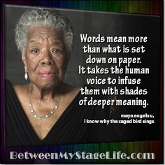 Ask any actor, a script it a script. Interpretation brings it to life. #MayaAngelou #soul http://BetweenMyStageLife.com
