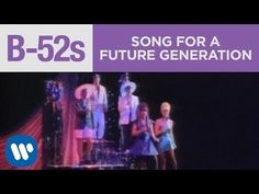 """▶ The B-52's - """"Song For A Future Generation"""" (Official Music Video) - YouTube"""