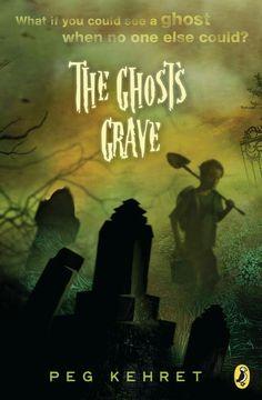 """The Ghost's Grave""  ***  Peg Kehret  (2005)"