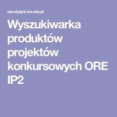 Wyszukiwarka produktów projektów konkursowych ORE IP2