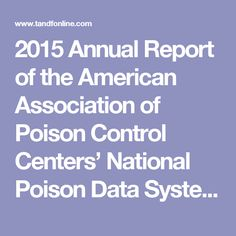 2015 Annual Report of the American Association of Poison Control Centers' National Poison Data System (NPDS): 33rd Annual Report: Clinical Toxicology: Vol 54, No 10