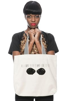 The Make Love Tote - The only reason I'm repinning this is her expression.  It totally says she loves you. lol
