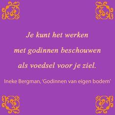 citaat uit 'Godinnen van eigen bodem', Ineke Bergman