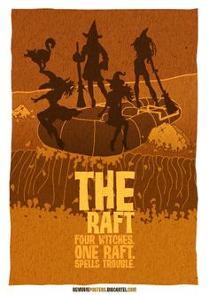Removie Posters, movies with one letter removed: The Raft. Four witches. One raft. Spells trouble.