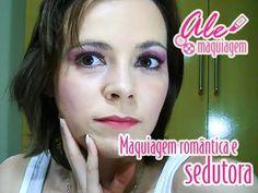 Maquiagem Romântica e Sedutora! By Ale Maquiagem