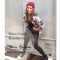 Maca Crush Monday: Lauren Bahsoon