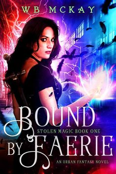 ~ Cover Reveal ~ Bound by Faerie (Stolen Magic #1) by McKay Manor Urban Fantasy Add it to your Goodreads: https://www.goodreads.com/book/show/31327882-bound-by-faerie  Click share to spread the cover love!