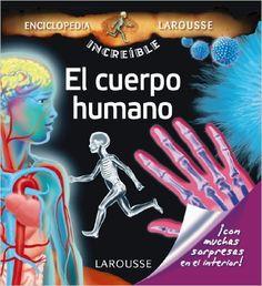 El cuerpo humano Larousse - Infantil / Juvenil - Castellano - A Partir De 5/6 Años - Enciclopedia Increíble 5 Años: Amazon.es: Aa.Vv.: Libros