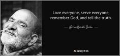 "Discover Neem Karoli Baba famous and rare quotes. Share Neem Karoli Baba quotations about heart, giving and goals. ""Love everyone, serve everyone, remember God, and tell. Life Thoughts, Happy Thoughts, Neem Karoli Baba, Ram Dass, Awakening Quotes, Warrior Quotes, Self Conscious, Powerful Words, Spiritual Quotes"