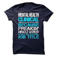 Awesome Tee For Mental Health Clinical T-Shirts, Hoodies (21.99$ ==► Order Shirts Now!)