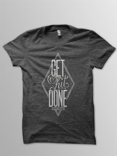 Shopcaster - DSF Clothing Company : GET SHIT DONE TEE $20