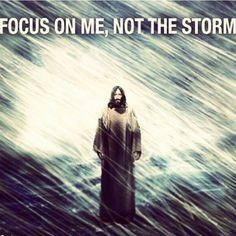 """#Jesus words : """" Focuss on me ; not the storm . """" - #Jesus Worte : """" Schau auf mich, nicht auf den Sturm.  """"  bethal's prayer"""