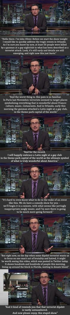 At the start of Last Week Tonight on Sunday night, an emotional John Oliver spoke about the events in Orlando before the opening titles.
