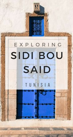 A mini guide to Sidi Bou Said, one of the most beautiful Mediterranean villages in Tunisia. Where to stay, what to eat, how to get there, top tips. Africa Destinations, Top Travel Destinations, Amazing Destinations, Sidi Bou Said, Tunisia Africa, The Beautiful Country, Worldwide Travel, Africa Travel, North Africa