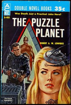scificovers:  Ace Double D-485: The Puzzle Planetby Robert A. W. Lowndes 1961. Cover art by Ed Emshwiller.  The real puzzle is what the heck is that standing in the doorway?!?