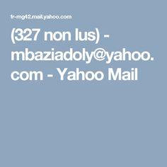 (327 non lus) - mbaziadoly@yahoo.com - Yahoo Mail