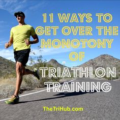 11 Ways to Get Over The Monotony Of Triathlon Training #triathlon #triathlete #ironmantri #70poit3 #swimbikerun http://thetrihub.com/2016/03/12/11-things-you-can-do-to-motivate-yourself-in-triathlon-training/