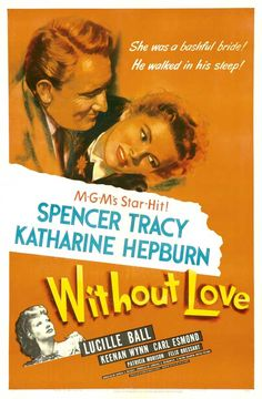 Without Love Spencer Tracy, Katharine Hepburn. La mejor pareja de la historia del cine.