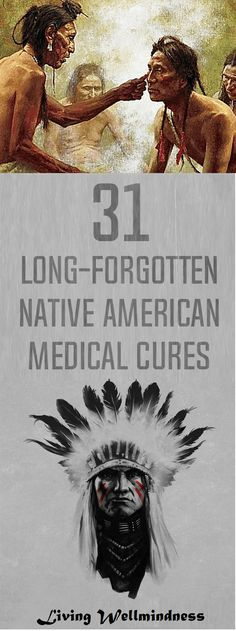 31 Long-Forgotten Native American Medical Cures - Living Wellmindness