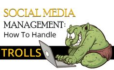 Social Media Management: How To Handle Trolls