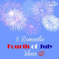 8 Romantic Fourth of July Ideas | If you are kid-free on July 4th, try these sweet ways to celebrate as a couple!