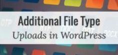 A closer look at adding additional file types to be uploaded in #WordPress http://bit.ly/1Gnxj5I #ConvertingHTMLtoWordPress theme