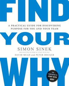 how to find your why at DuckDuckGo Simon Sinek Why, Kindle, Improve Yourself, Finding Yourself, Self Development Books, Find Your Why, Penguin Books, Great Leaders, Ted Talks