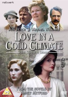 Love in a Cold Climate - The Complete Series An eight-part adaptation of two classic novels by Nancy Mitford.
