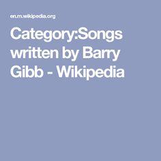 Category:Songs written by Barry Gibb - Wikipedia
