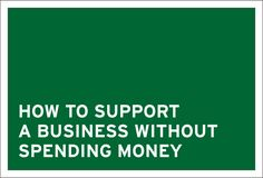 How to Support a Business without Spending Money - Borden Communications Business Ethics, Business Advice, Web Design, Money, Design Web, Silver, Website Designs, Site Design